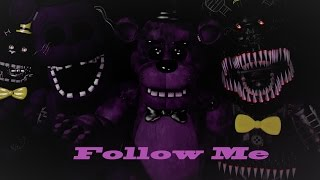 "[SFM/FNaF] FIVE NIGHTS AT FREDDY'S 3 SONG - ""Follow Me"" By TryHardNinja"