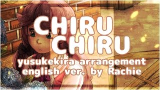 ChiruChiru ♥ English ver【yusukekira ft. rachie】 ちるちる