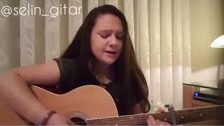 Selin Gitar - Sen yanımdayken (Cover)