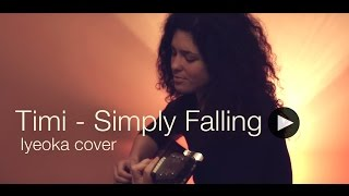 Timi Pall - Simply Falling ( Iyeoka cover )