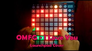 OMFG - I Love You (Launchpad Cover)