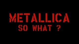METALLICA - So What ? HD