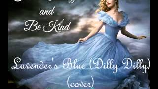 Lavender's Blue (Dilly Dilly) lily james cover (Cinderella)