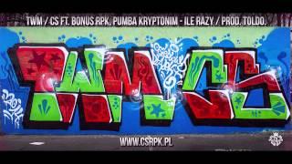 TWM / CS ft. Bonus RPK, Pumba Kryptonim - ILE RAZY // Prod. Toldo.