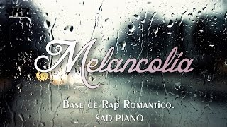 BASE DE RAP ROMANTICO -MELANCOLÍA - SAD PIANO - INSTRUMENTAL DE RAP