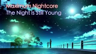 Nightcore - The Night Is Still Young