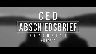 Ced feat. KiiBeats - Abschiedsbrief 2.0 [OFFICIAL HD VIDEO] 2016