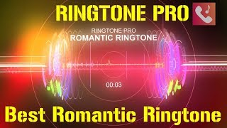 Best Romantic Ringtone for Mobile || RINGTONE PRO