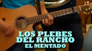 LOS PLEBES DEL RANCHO - EL MENTADO (Versión Pepe's Office)