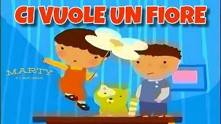 CI VUOLE UN FIORE | Canzoni Per Bambini