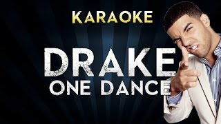 Drake - One Dance ft. Wizkid & Kyla | Official Karaoke Instrumental Lyrics Cover Sing Along