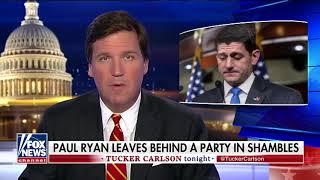 Tucker says goodbye or is it good riddance to Paul Ryan