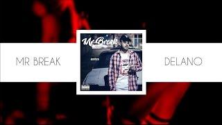 Mr Break - Delano (prod Smoke Beats)