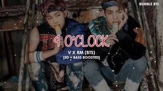 [3D+BASS BOOSTED] BTS (방탄소년단) V X RM - 4 O'CLOCK (네시) | bumble.bts