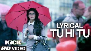 LYRICAL: Tu Hi Tu Full Audio Song with Lyrics | Kick | Salman Khan | Himesh Reshammiya width=