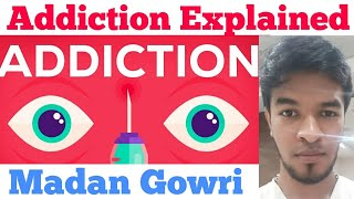 Addiction Explained | Tamil | Madan Gowri | MG Vlog