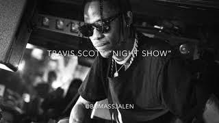 "[Free] Tavis Scott x Drake ""Night Show"" Type Beat (Prod. By @BumAssJalen)"