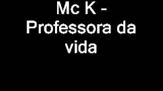 Mc K - Professora da vida (2006)
