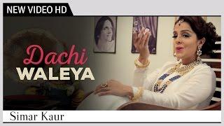 "Dachi Waleya   Simar Kaur   A Tribute to the ""Legend Surinder Kaur""   Punjabi Song   Official Video"