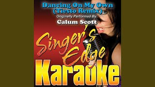 Dancing on My Own (Tiesto Remix) (Originally Performed by Calum Scott) (Instrumental)