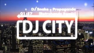 DJ Snake - Propaganda (Retrohandz Remix)