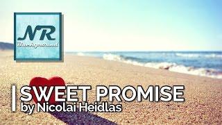 ✰ NO COPYRIGHT MUSIC ✰ Sweet Promise - Nicolai Heidlas ✰ NR Background