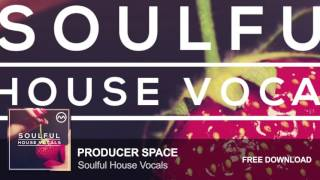 Soulful House Vocals (Free Vocal Sample Pack)