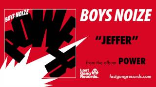 Boys Noize - Jeffer