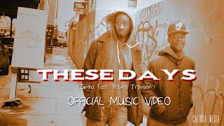 Simba feat. Young Trayson - These Days OFFICIAL MUSIC VIDEO