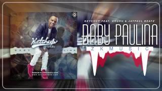 Baby Paulina - Ketchup Feat. Uhuru & JayPaul Beatz (2015)