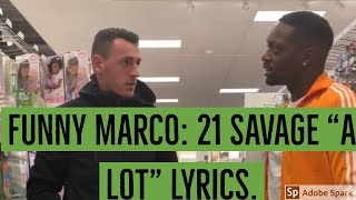 "Funny Marco: 21 Savage ""A Lot"" Lyrics"