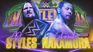 WWE WrestleMania 34 Special Pt. 1- AJ Styles Vs Shinsuke Nakamura (#DreamMatch)