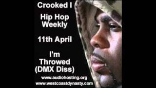 Crooked I I'm Throwed DMX Diss