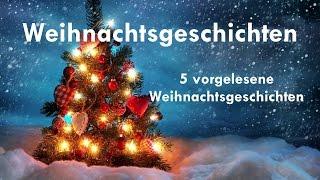5 Weihnachtsgeschichten zum Hören ► WEIHNACHTS-SPEZIAL ◄ 3. Advent