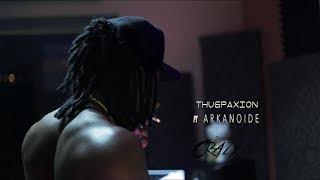 ThugPaxion - Sessão de Estudio (ft Arkanoide)