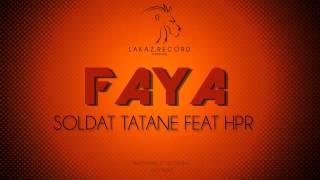 Soldat Tatane feat Hpr - Faya (Audio Officiel)