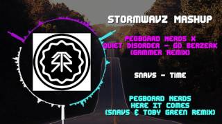 Pegboard Nerds - Here It Comes VS  Snavs - Time VS Pegboard Nerds x Quiet Disorder - Go Berzerk