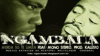"""Ngambala - Merda so te limita """"Feat.  Mono Stereo"""" (Prod. Kallisto)"""