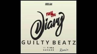 FuseODG Feat Tiwa Savage - Diary (GuiltyBeatz Remix)