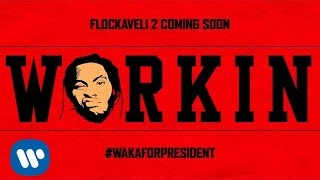 Waka Flocka Flame - Workin [OFFICIAL AUDIO]