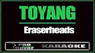 Toyang - ERASERHEADS (KARAOKE)