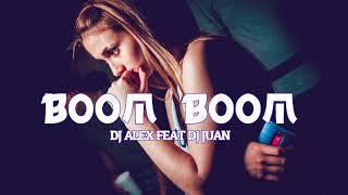BOOM BOOM MIX | DJ ALEX ✘ DJ JUAN (BRASILEÑO 2017)