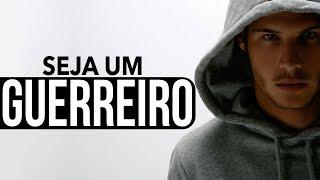 SEJA UM GUERREIRO! - VÍDEO MOTIVACIONAL/MOTIVAÇÃO
