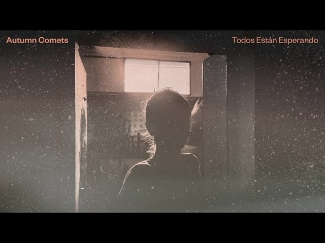 Autumn Comets - Todos Están Esperando