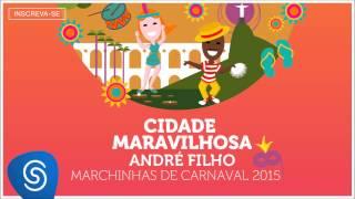 André Filho - Cidade Maravilhosa (As Melhores Marchinhas de Carnaval 2015) [Áudio Oficial]