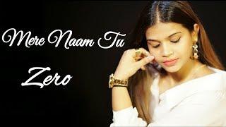 Mere Naam Tu -Zero | Female cover