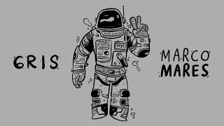 Marco Mares - Gris (Audio)
