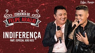 Felipe Araújo part. João Reis - Indiferença - Esquenta Felipe Araújo