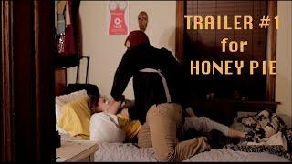HONEY PIE Trailer #1