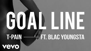 T-Pain - Goal Line (Audio) ft. Blac Youngsta